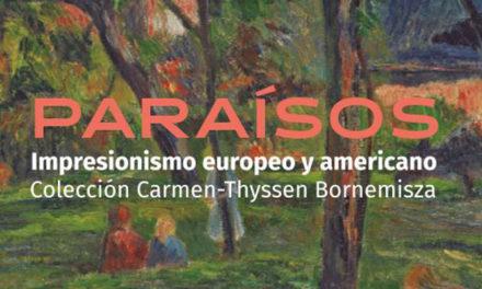 Paraísos. Impresionismo europeo y americano. Colección Carmen-Thyssen Bornemisza